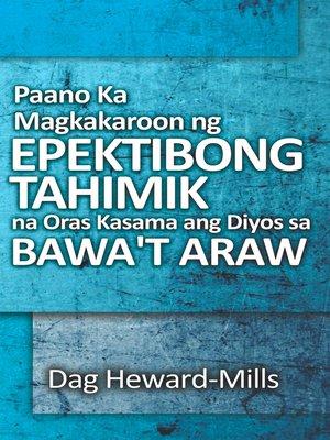 cover image of Paano Ka Magkakaroon ng Epektibong Tahimik na Oras Kasama ang Diyos sa Bawa't Araw