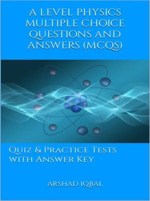cover image of A Level Physics Multiple Choice Questions and Answers (MCQs)
