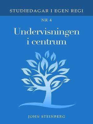 cover image of Undervisningen i centrum