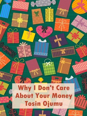 cover image of Why I Don't Care About Your Money