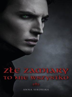 cover image of Zle zamiary to nie wszystko