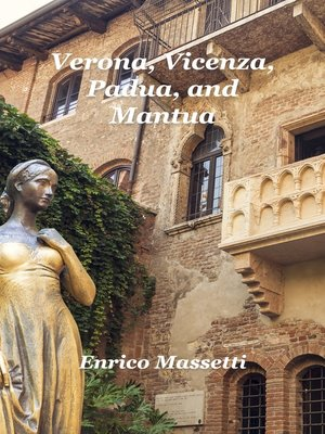 cover image of Verona In One Day With Day Trips to Padua, Vicenza and Mantua