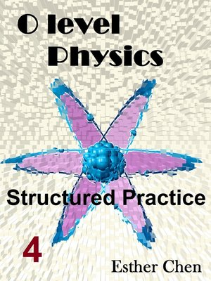 cover image of O level Physics Structured Practice 4