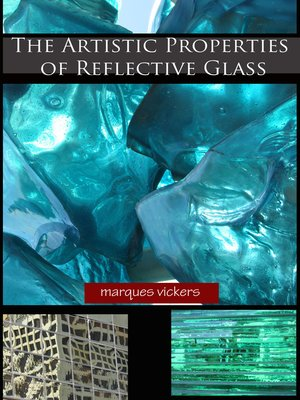 cover image of The Artistic Properties of Reflective Glass
