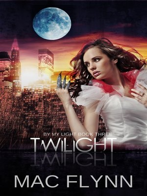 cover image of Twilight (By My Light, Book Three) (Werewolf Shifter Romance)