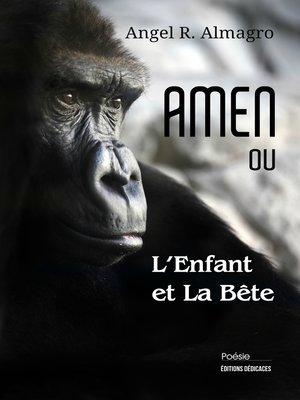 cover image of AMEN ou L'Enfant et La Bête