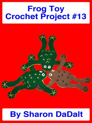 cover image of Frog Toy Crochet Project #13