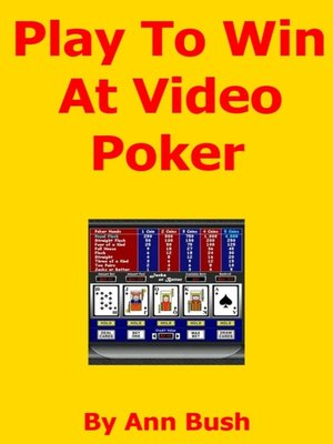 cover image of Play to Win At Video Poker