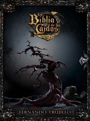 cover image of La Biblia de los Caídos. Tomo 3 de los testamentos del Gris y de Sombra