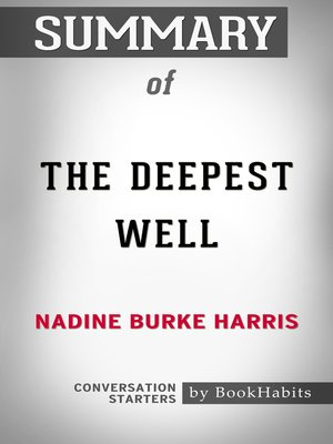cover image of Summary of the Deepest Well by Nadine Burke Harris / Conversation Starters