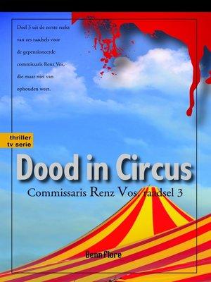 cover image of Dood in Circus, Commissaris Renz Vos, raadsel 3