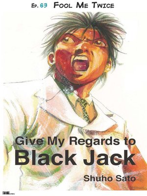 cover image of Give My Regards to Black Jack--Ep.63 Fool Me Twice (English version)