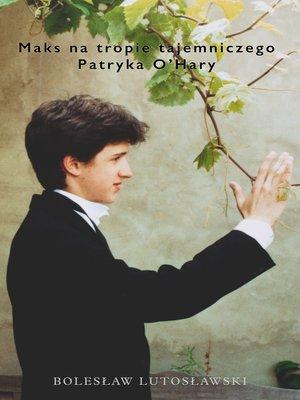 cover image of Maks na tropie tajemniczego Patryka O'Hary
