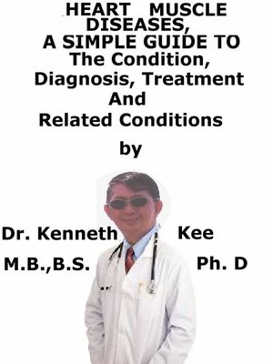 cover image of Heart Muscle Diseases, a Simple Guide to the Condition, Diagnosis, Treatment and Related Conditions
