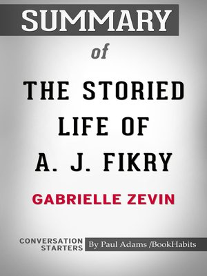 cover image of Summary of the Storied Life of A. J. Fikry by Gabrielle Zevin / Conversation Starters