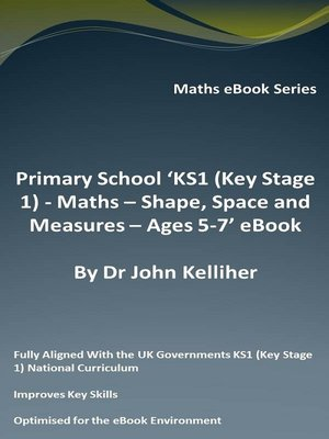 cover image of Primary School 'KS1 (Key Stage 1)--Maths – Shape, Space and Measures – Ages 5-7' eBook