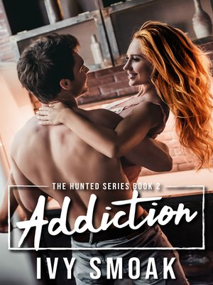 cover image of Addiction (The Hunted Series Book 2)