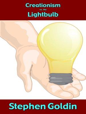 cover image of Creationism vs. the Lightbulb