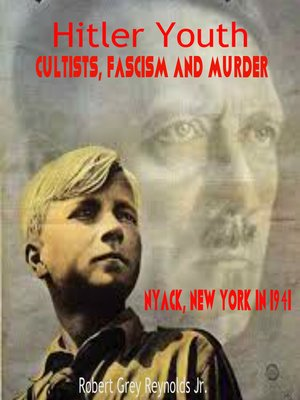 cover image of Hitler Youth Cultists, Fascism and Murder Nyack, New York in 1941