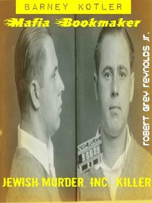 cover image of Barney Kotler Mafia Bookmaker Jewish Murder, Inc., Killer