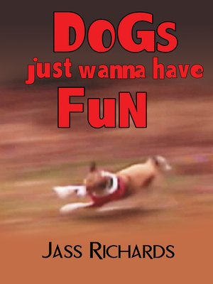 cover image of Dogs Just Wanna Have Fun