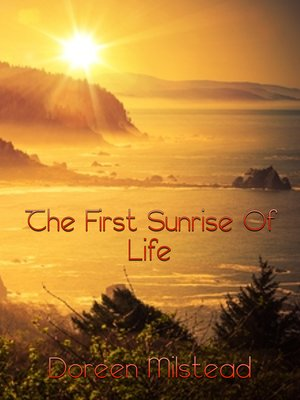 cover image of The First Sunrise of Life