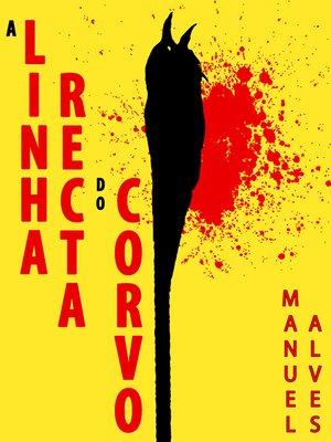 cover image of A Linha Recta do Corvo