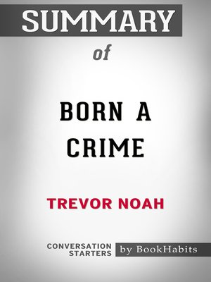 cover image of Summary of Born a Crime by Trevor Noah / Conversation Starters