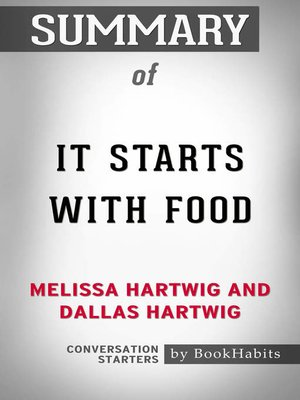 cover image of Summary of It Starts With Food by Dallas Hartwig and Melissa Hartwig / Conversation Starters