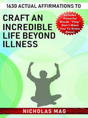 cover image of 1630 Actual Affirmations to Craft an Incredible Life Beyond Illness