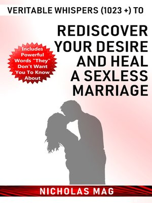 cover image of Veritable Whispers (1023 +) to Rediscover Your Desire and Heal a Sexless Marriage