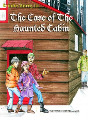 cover image of Brooks Berry In the Case of the Haunted Cabin