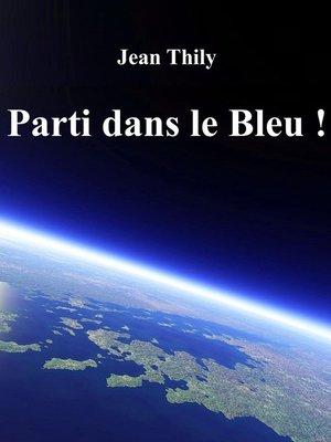 cover image of Parti dans le bleu!