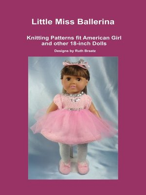 cover image of Little Miss Ballerina, Knitting Patterns fit American Girl and other 18-Inch Dolls