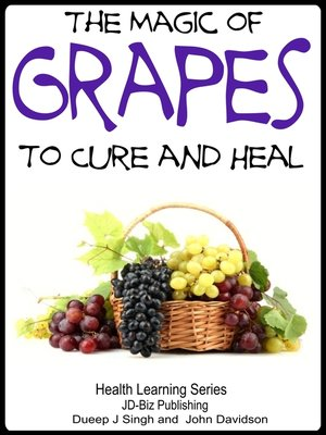 cover image of The Magic of Grapes to Cure and Heal