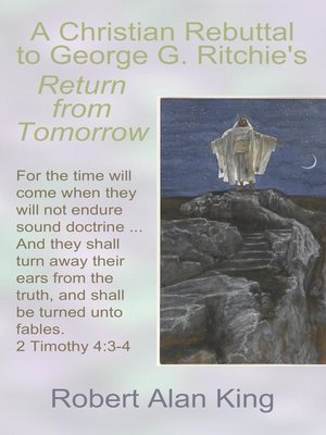 cover image of A Christian Rebuttal to George G. Ritchie's Return from Tomorrow