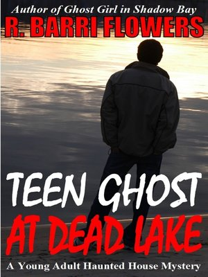 cover image of Teen Ghost at Dead Lake (A Young Adult Haunted House Mystery)