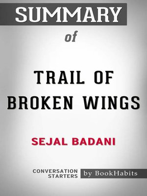 cover image of Summary of Trail of Broken Wings by Sejal Badani / Conversation Starters