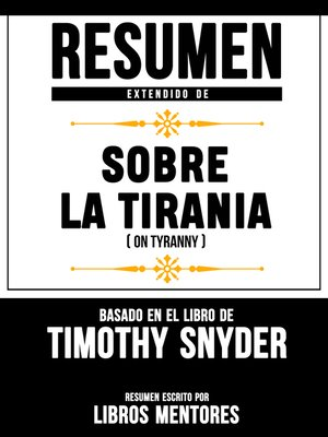 cover image of Sobre La Tirania (On Tyranny) – Resumen Del Libro De Timothy Snyder