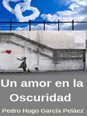 cover image of Un Amor en la oscuridad Historia de un Amor moderno