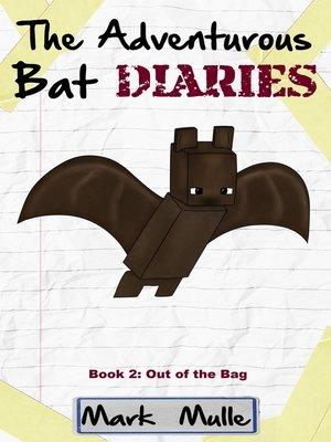 cover image of The Adventurous Bat Diaries, Book 2
