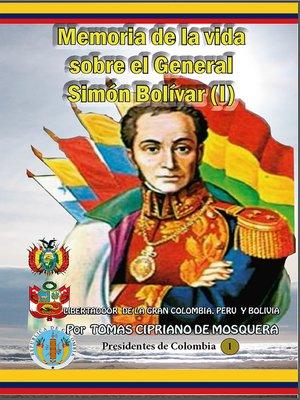 cover image of Memoria sobre la vida del general Simón Bolívar (I)