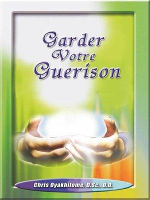 cover image of Garder Votre Guerison