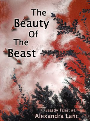 cover image of The Beauty of the Beast (Beastly Tales #1)