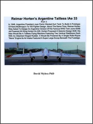 cover image of Reimar Horten's Argentine Tailless IAe 33 Part 1