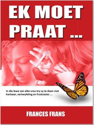 cover image of Ek moet Praat