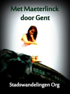 cover image of Met Maeterlinck door Gent