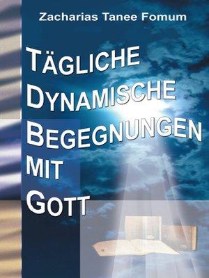 cover image of Tägliche Dynamische Begegnungen Mit Gott