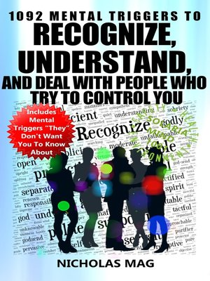 cover image of 1092 Mental Triggers to Recognize, Understand, and Deal With People Who Try to Control You