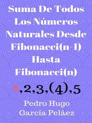 cover image of Suma De Todos Los Números Naturales Desde Fibonacci(n-1) Hasta Fibonacci(n)